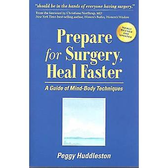Prepare for Surgery - Heal Faster - A Guide of Mind-Body Techniques (4