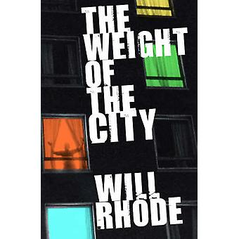 Weight of the City by William Rhode - 9781416502302 Book