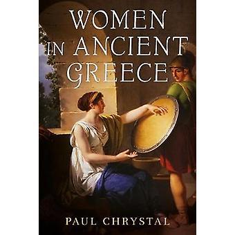 Frauen im antiken Griechenland von Paul Chrystal - 9781781555620 Buch