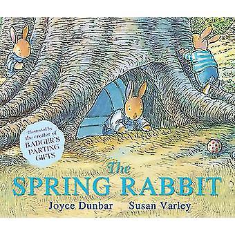 The Spring Rabbit by Joyce Dunbar - Susan Varley - 9781783440788 Book