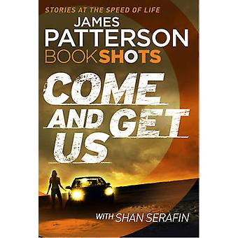 Come and Get Us - Bookshots by James Patterson - 9781786530851 Book