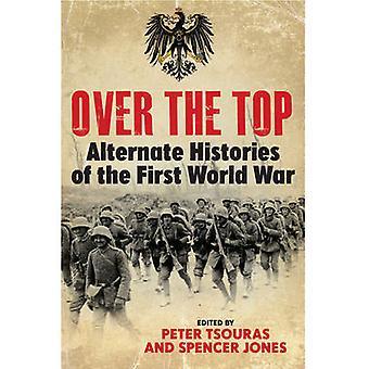 Over the Top - alternativa historier av den första världen kriget av Peter Tso