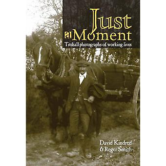 Just a Moment by David Kindred - Roger R. Smith - 9781905523696 Book