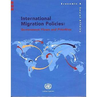 Politiques des migrations internationales - vues de gouvernement et les priorités de