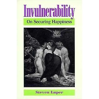 Invulnerability - On Securing Happiness by Steven Luper-Foy - 97808126