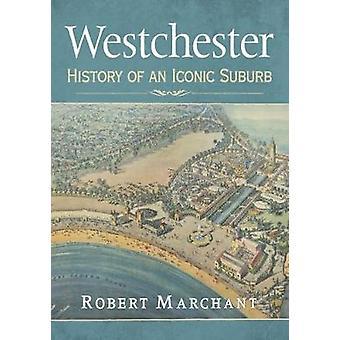 ウエストチェ スター - ウエストチェ スターで象徴的な郊外の歴史 - 歴史、