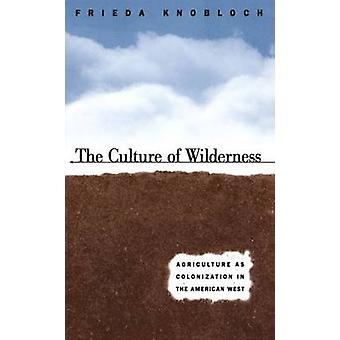 Die Kultur der Wildnis - Landwirtschaft als Kolonisation in den Amerika