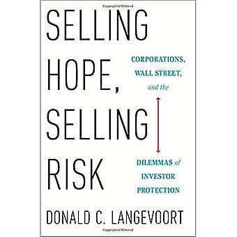 Venta de esperanzas, venta de riesgo: Las corporaciones, Wall Street y los dilemas de la protección de los inversores