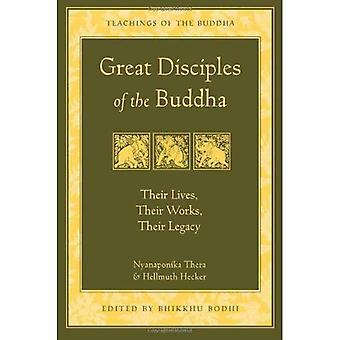 Bra lärjungar av Buddha: deras liv deras verk arv