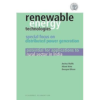 Renewable Energy Technologies: Special Focus on Distributed Power Generation: Potential for Applications to Rural Sector in India