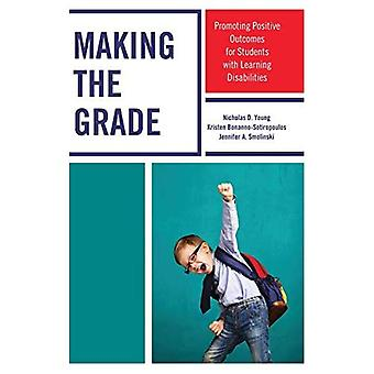 Making the Grade: Promoting� Positive Outcomes for Students with Learning Disabilities