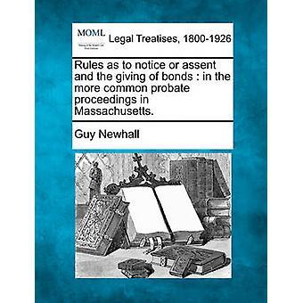 Regeln, Mitteilung oder Zustimmung und die Erteilung der Anleihen in den häufigeren Nachlassverfahren in Massachusetts. von Newhall & Kerl