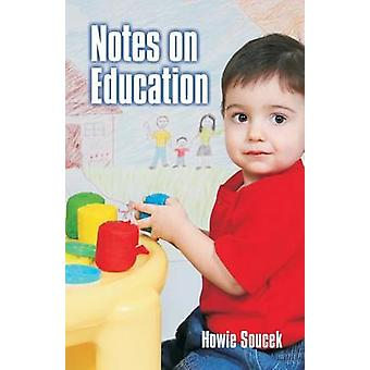 Notes on Education by Soucek & Howie
