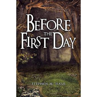 Vóór de eerste dag door Hale & Stephen M.