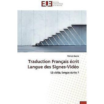 Traduction franais crit langue des signesvido by GACHEP