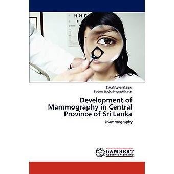Ontwikkeling van mammografie in de centrale provincie van Sri Lanka door Weerakoon & Bimali