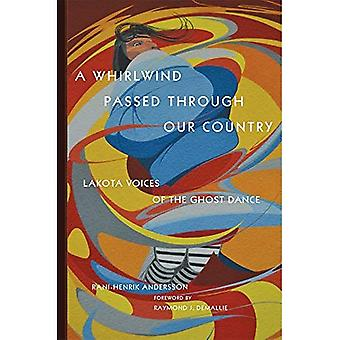 Un turbine hanno attraversato il nostro paese: Voci di Lakota della Ghost Dance