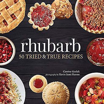 Rhubarb: 50 Tried and True� Recipes