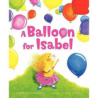 A Balloon for Isabel by Deborah K Underwood - Laura Rankin - 97800617