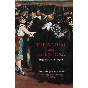 The Actual and the Rational - Hegel and Objective Spirit by The Actual