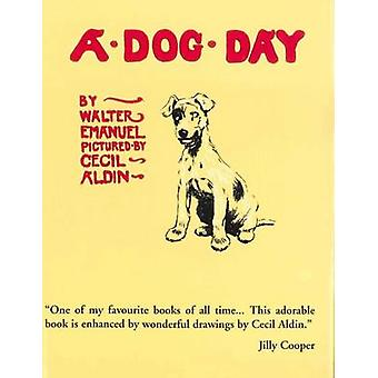A Dog Day (2nd) by Cecil Aldin - 9780285643505 Book