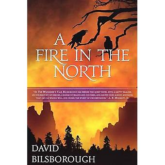 A Fire in the North by David Bilsborough - 9780765321213 Book