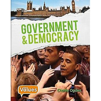 Government and Democracy by Charlie Ogden - 9780778732662 Book