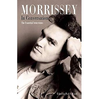 Morrissey in Conversation - The Essential Interviews (Reprinted editio
