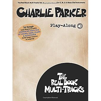 Real Book Multi-Tracks Volume 4 - Charlie Parker Play-Along (Book/Onli