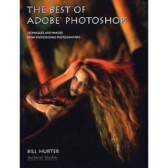 The Best of Adobe Photoshop - Techniques and Images from Professional