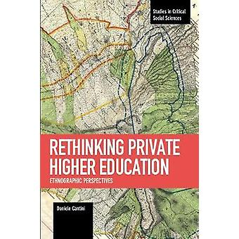 Rethinking Private Higher Education - Ethnographic Perspectives by Dan