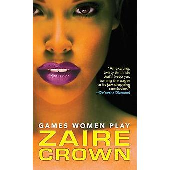 Games Women Play by Zaire Crown - 9781617739910 Book