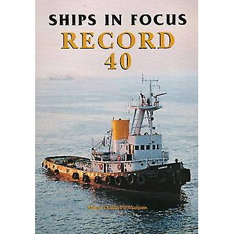 Ships in Focus Record 40 by Ships In Focus Publications - 97819017038