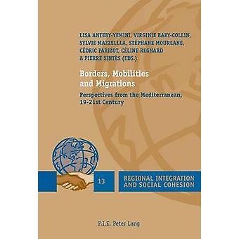 Borders - Mobilities and Migrations - Perspectives from the Mediterran