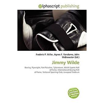 Jimmy Wilde by Frederic P Miller - 9786133768079 Book