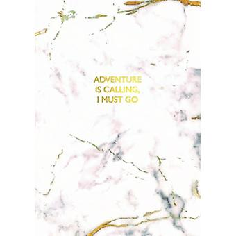 Adventure Calling I must Go Notebook