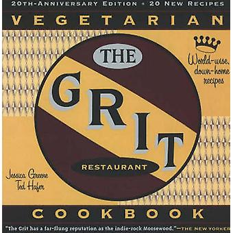The Grit Cookbook - World-Wise - Down-Home Recipes by Jessica Greene -