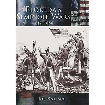 Florida's Seminole Wars - - 1817-1858 Book