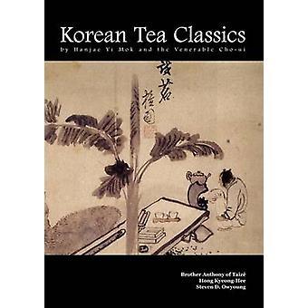 Korean Tea Classics by Hanjae Yi Mok and the Venerable Cho-ui by Brot