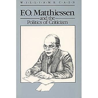 F.O.Matthiessen and the Politics of Criticism by William E. Cain - 97