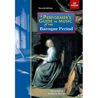 Performers Guide to Music of the Baroque Period by Anthony Burton