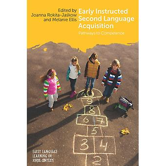 Early Instructed Second Language Acquisition by Joanna RokitaJakow