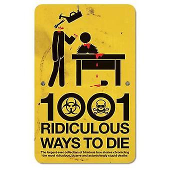 1001 Ridiculous Ways to Die by David Southwell