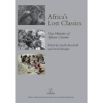 Africas Lost Classics by Lizelle Bisschoff & David Murphy