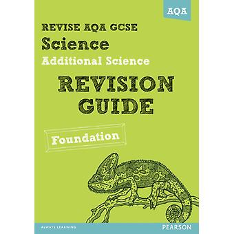 REVISE AQA GCSE Additional Science A Revision Guide Foundat by Nigel Saunders