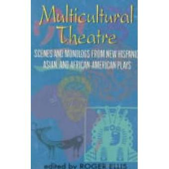 Multicultural Theatre by Edited by Roger Ellis