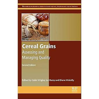 Cereal Grains Assessing and Managing Quality by Wrigley & Colin