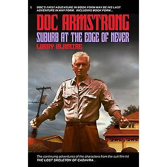 Doc Armstrong Suburb at the Edge of Never by Blamire & Larry