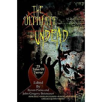 The Ultimate Undead by Rice & Anne