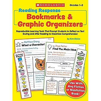 Reading Response Bookmarks & Graphic Organizers: Reproducible Learning Tools That Prompt Students to Reflect on Text During and After Reading to Maxim